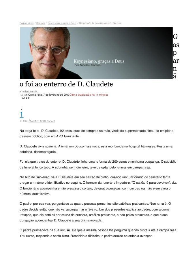 Página Inicial ⁄ Blogues ⁄ Keynesiano, graças a Deus ⁄ Gaspar não foi ao enterro de D. Claudete                           ...