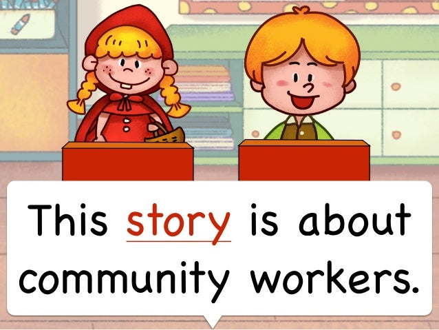 this story is about community workers - Community Workers