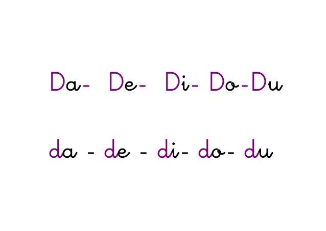 Da- De- Di- Do-Du da - de - di- do- du
