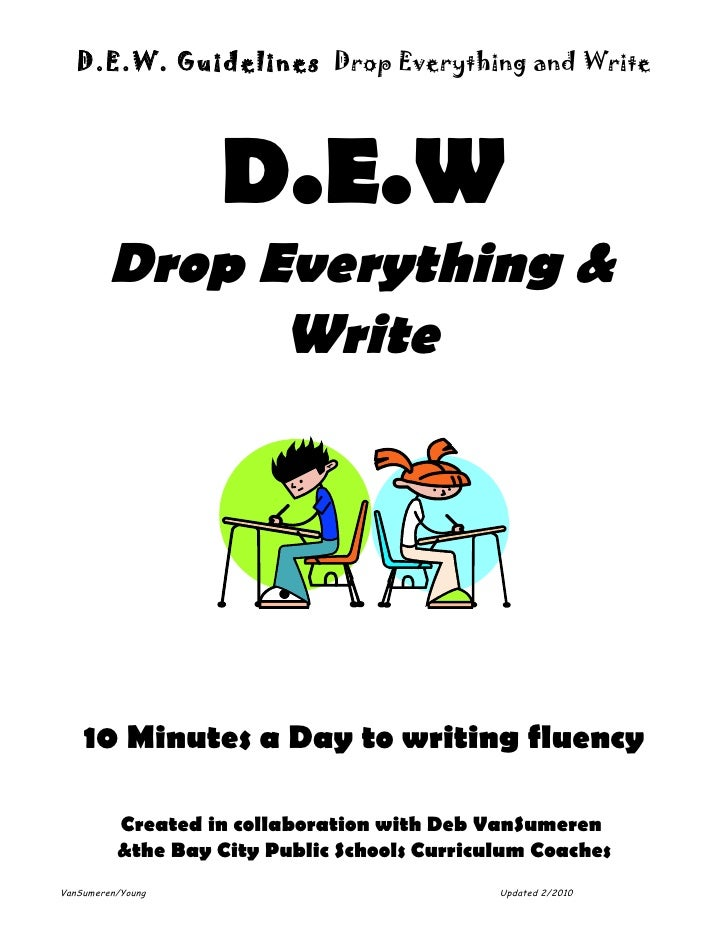 D.E.W. Guidelines Drop Everything and Write                        D.E.W          Drop Everything &                Write  ...