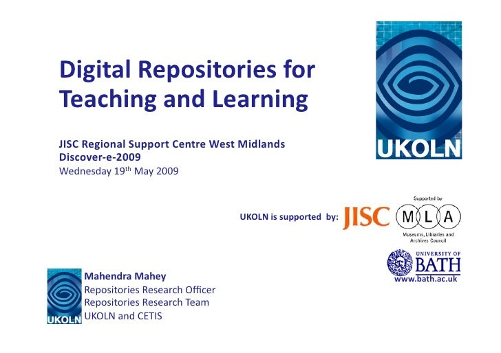 Digital	   Repositories	   for	    Teaching	   and	   Learning	    JISC	   Regional	   Support	   Centre	   West	   Midlan...