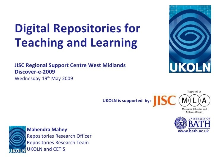 Digital Repositories for Teaching and Learning JISC Regional Support Centre West Midlands Discover-e-2009 Wednesday 19 th ...