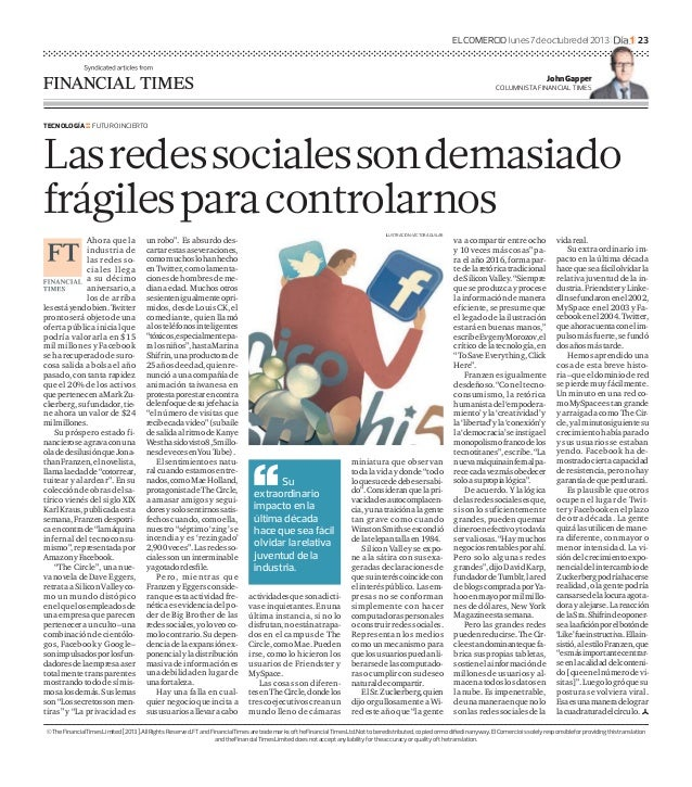 ELCOMERCIO lunes7deoctubredel2013 l l 23 John Gapper COLUMNISTA FINANCIAL TIMES TECNOLOGÍA ::FUTURO INCIERTO Lasredessocia...