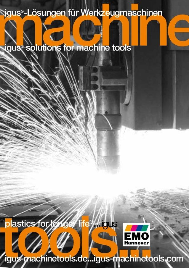 machine igus®-Lösungen für Werkzeugmaschinen  igus® solutions for machine tools  tools... plastics for longer life®...  ig...
