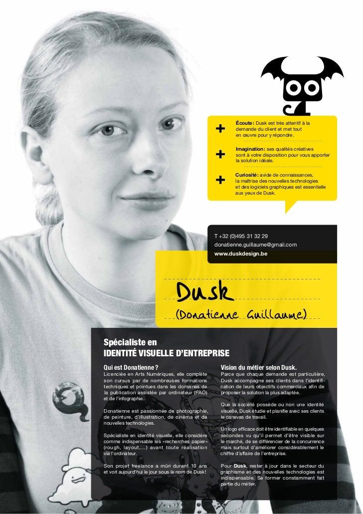 Écoute: Dusk est très attentif à la                                                             demande du client et met ...