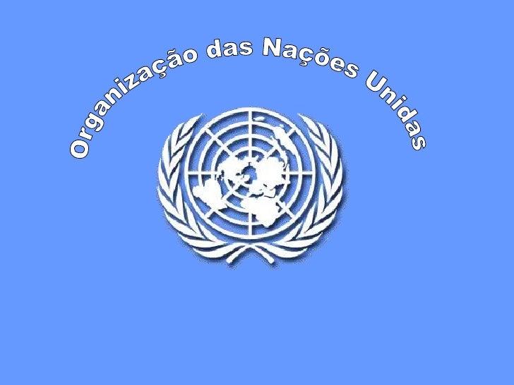 Os Alicerces     A Carta das Nações Unidas (1945)     A Declaração Universal dos Direitos Humanos(1948)     anunciaram uma...
