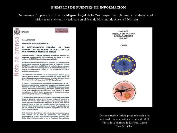 EJEMPLOS DE FUENTES DE INFORMACIÓN Documentación proporcionada por  Miguel Ángel de la Cruz , experto en Defensa, enviado ...