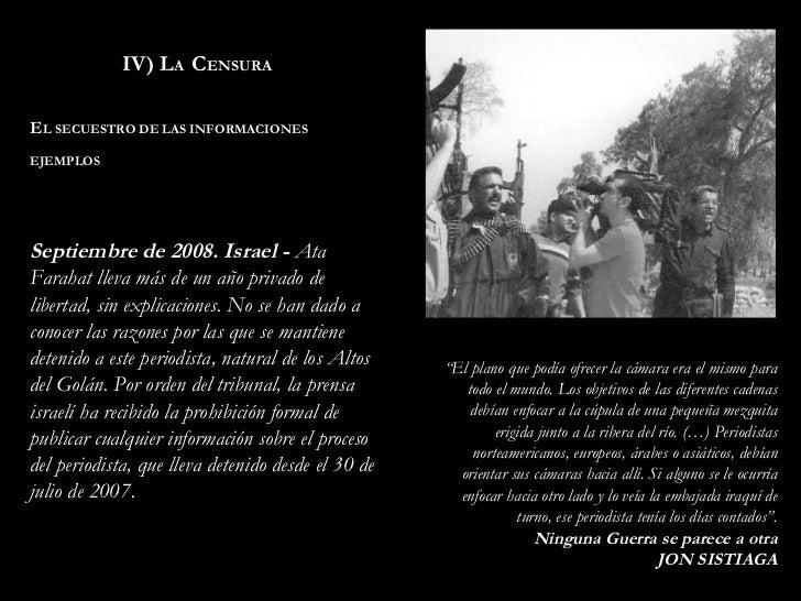 """IV) L A   C ENSURA E L   SECUESTRO DE LAS INFORMACIONES EJEMPLOS """" El plano que podía ofrecer la cámara era el mismo para ..."""