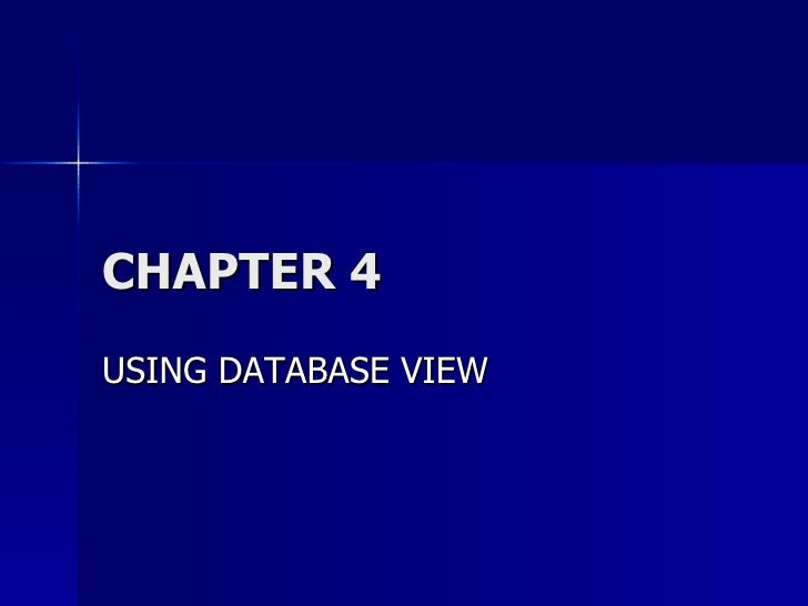 CHAPTER 4 USING DATABASE VIEW