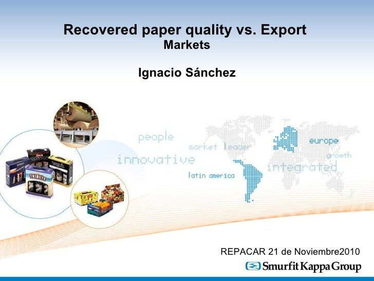 Recovered paper quality vs. Export  Markets Ignacio Sánchez REPACAR 21 de Noviembre2010