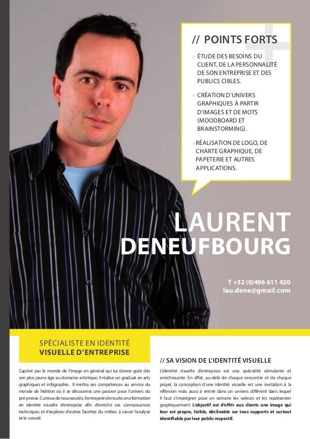 laurent Deneufbourg // Sa vision de l'identité visuelle L'identité visuelle d'entreprise est une spécialité stimulante et ...