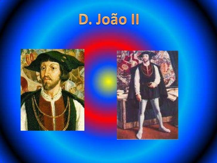 Introdução………………………………………………………………………….………….diapositivo nº 3Quem foi D. João II………………………………………………………………….…….diapositivo n ...