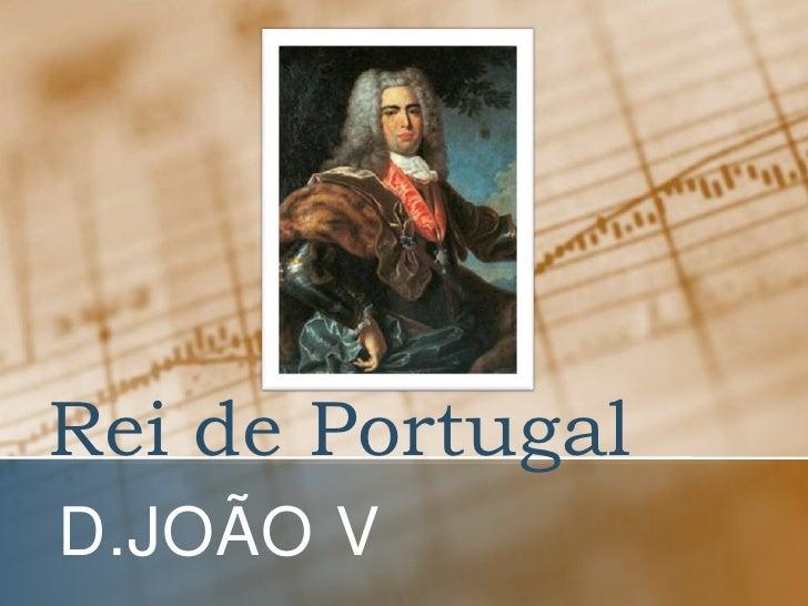 Rei de Portugal<br />D.Joãov<br />