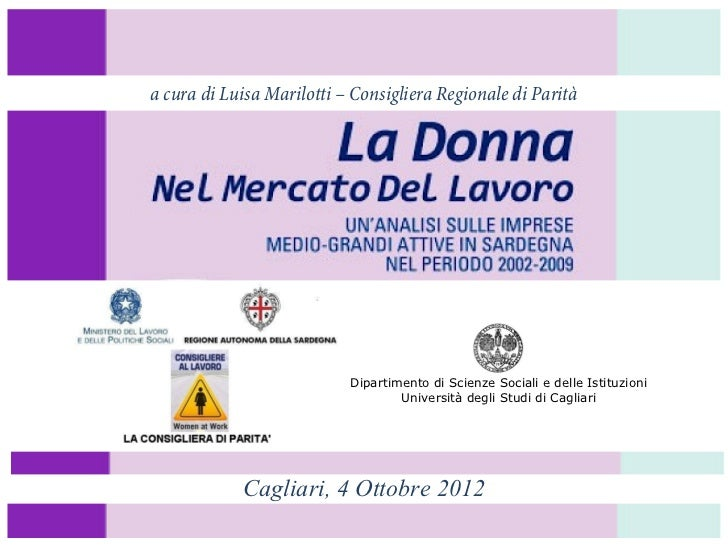 a cura di Luisa Marilotti – Consigliera Regionale di Parità                           Dipartimento di Scienze Sociali e de...