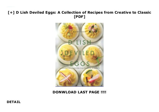 DLish Deviled Eggs: A Collection of Recipes from Creative to Classic