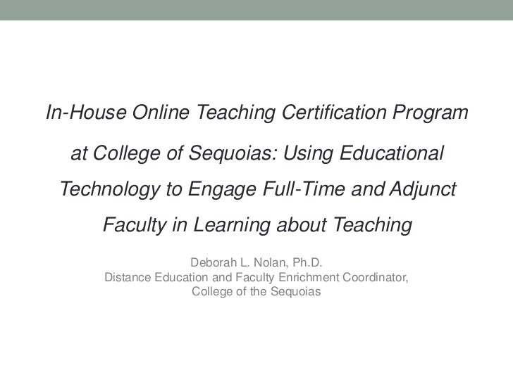 In-House Online Teaching Certification Program  at College of Sequoias: Using Educational Technology to Engage Full-Time a...