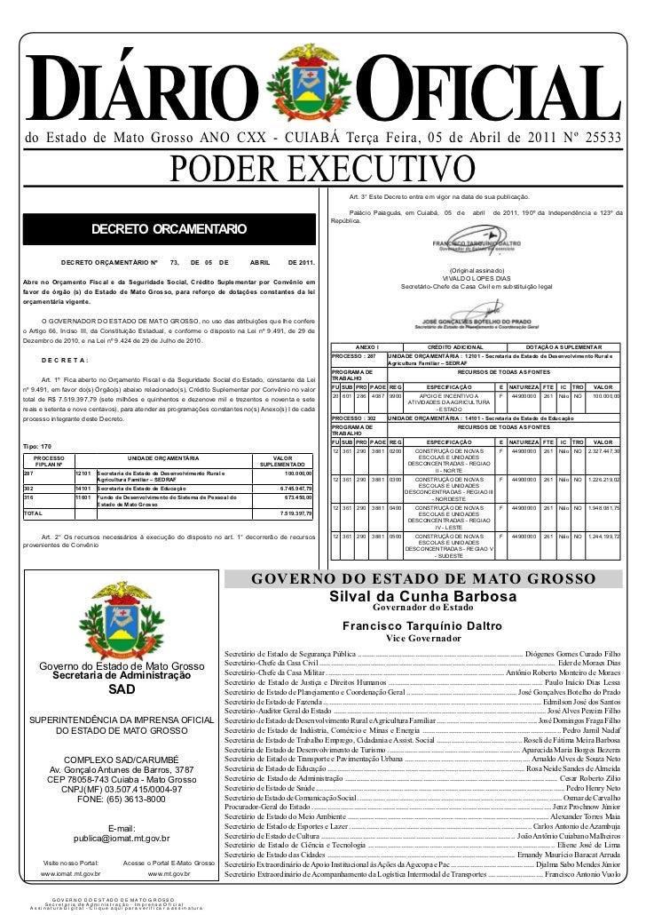 DIÁRIO OFICIAL   do Estado de Mato Grosso ANO CXX - CUIABÁ Terça Feira, 05 de Abril de 2011 Nº 25533                      ...
