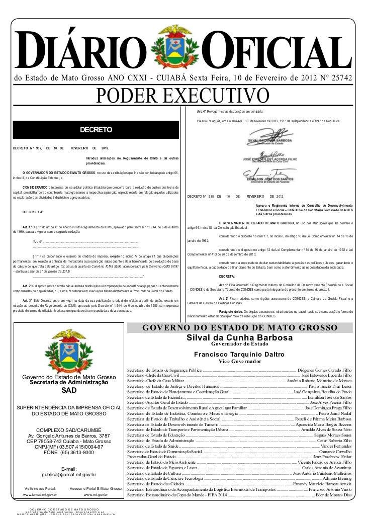 DIÁRIO OFICIAL   do Estado de Mato Grosso ANO CXXI - CUIABÁ Sexta Feira, 10 de Fevereiro de 2012 Nº 25742                 ...