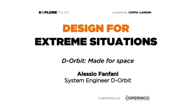 "D-ORBIT: Made for Space Explore Talks on ""Design for Extreme Situations"" 21-04-2016"