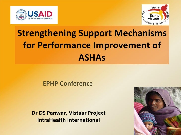 Strengthening Support Mechanisms for Performance Improvement of ASHAs EPHP Conference Dr DS Panwar, Vistaar Project IntraH...