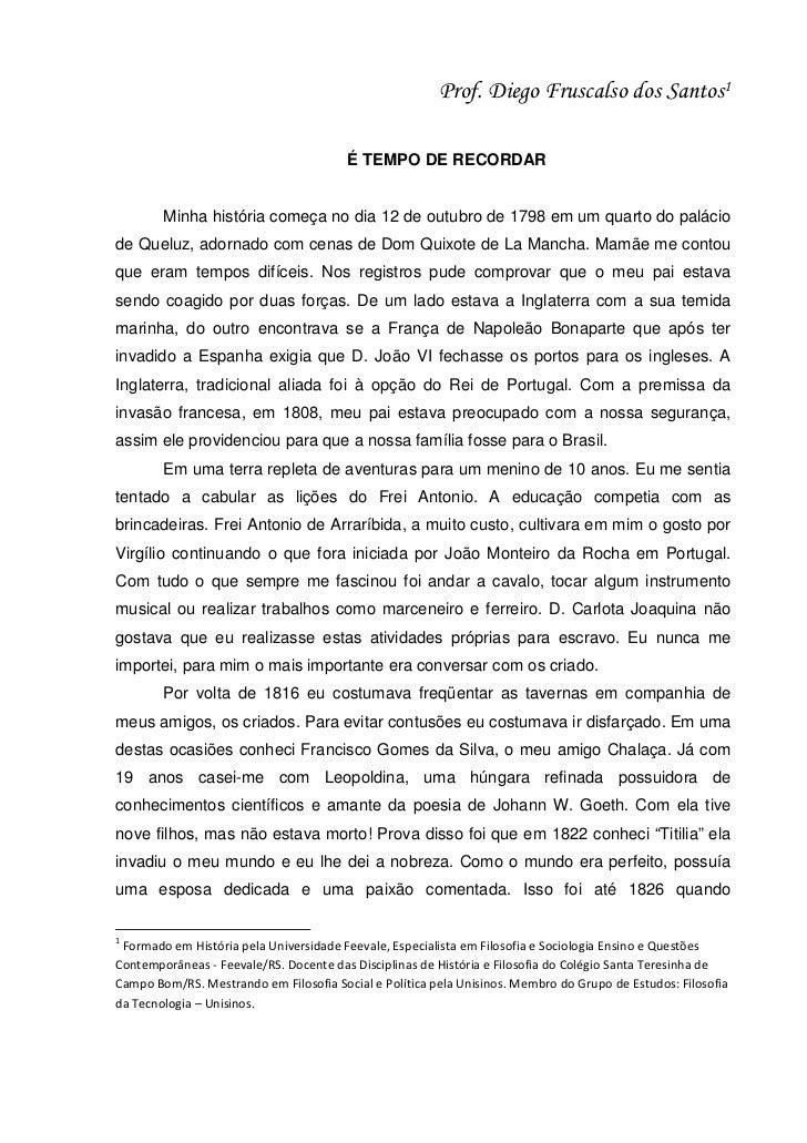 Prof. Diego Fruscalso dos Santos1                                        É TEMPO DE RECORDAR        Minha história começa ...