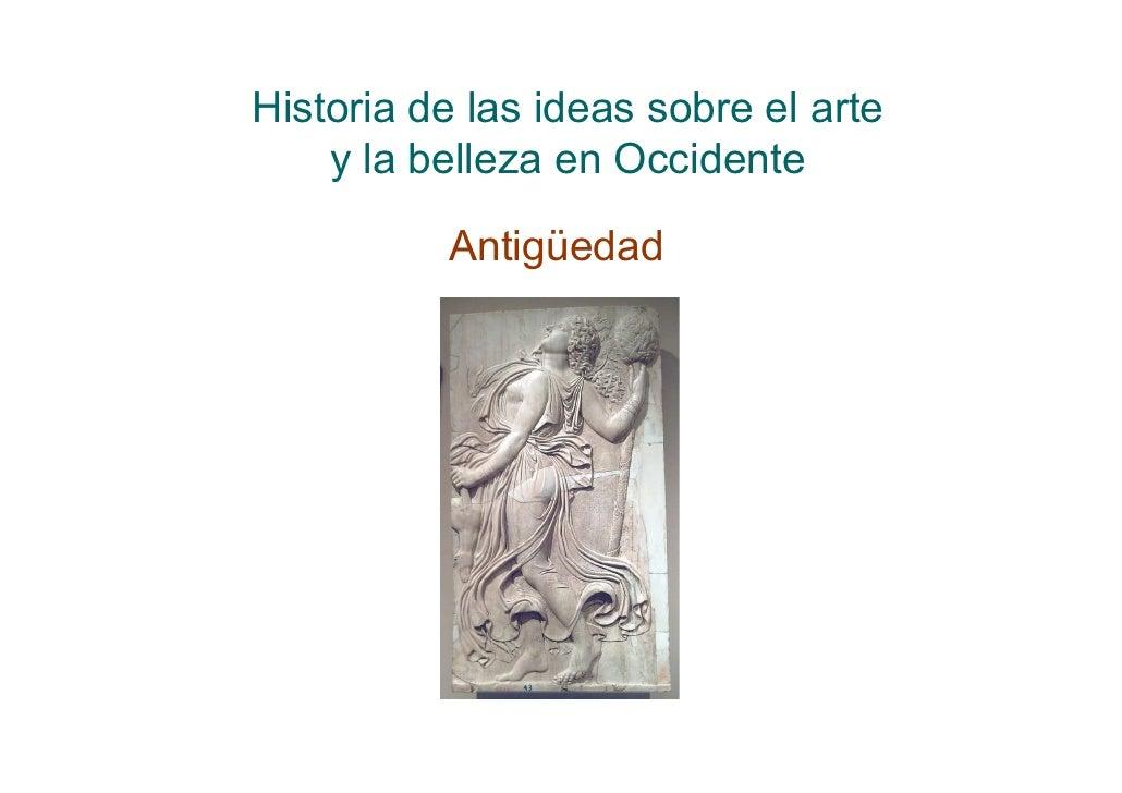 Historia de las ideas sobre el arte    y la belleza en Occidente          Antigüedad