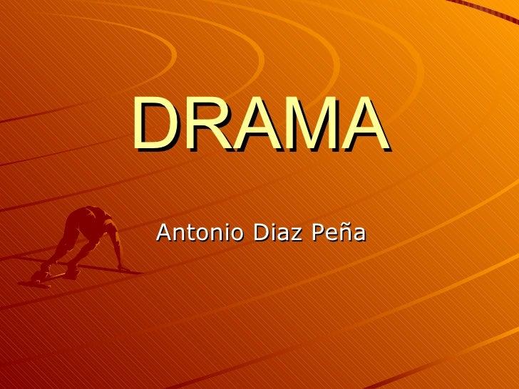 DRAMA Antonio Diaz Peña