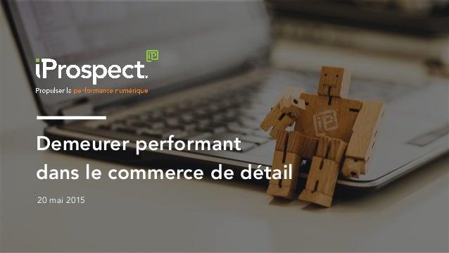 Demeurer performant dans le commerce de détail 20 mai 2015