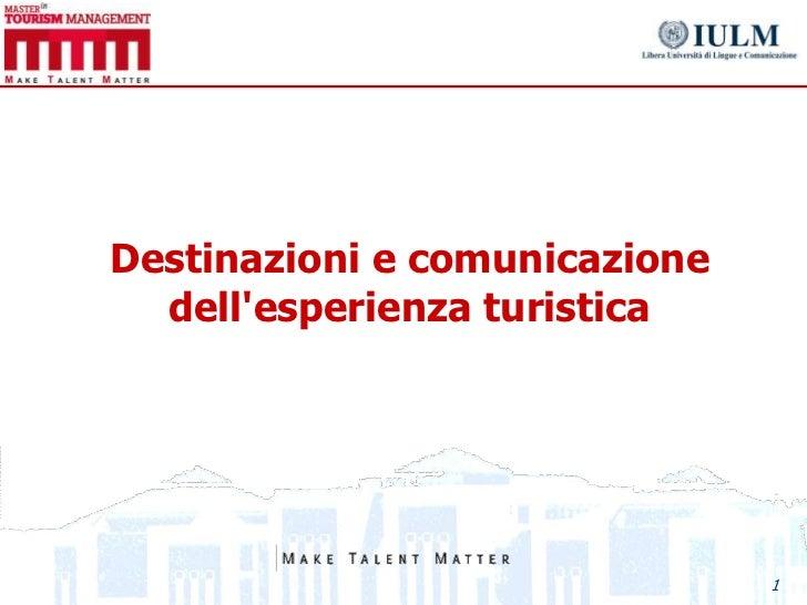 Destinazioni e comunicazione  dellesperienza turistica                               1