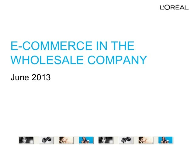 E-COMMERCE IN THE WHOLESALE COMPANY June 2013