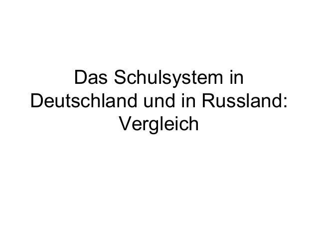 Das Schulsystem inDeutschland und in Russland:Vergleich