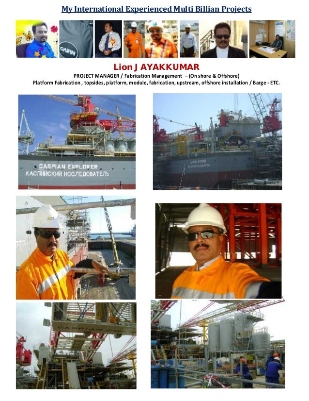 My International Experienced Multi Billian Projects Lion JAYAKKUMAR PROJECT MANAGER / Fabrication Management – (On shore &...