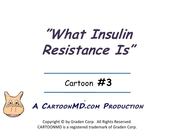 """What Insulin Resistance Is""<br />Cartoon  #3<br />®<br />Copyright © by Graden Corp.  All Rights Reserved.<br />CARTOONMD..."