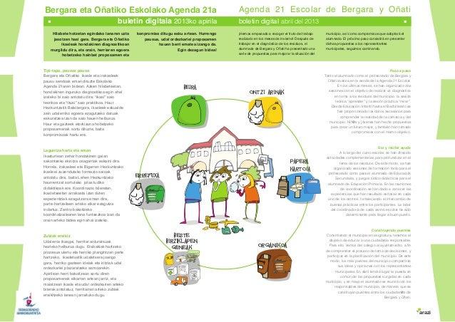 Bergara eta Oñatiko Eskolako Agenda 21a buletin digitala 2013ko apirila Agenda 21 Escolar de Bergara y Oñati boletin digit...