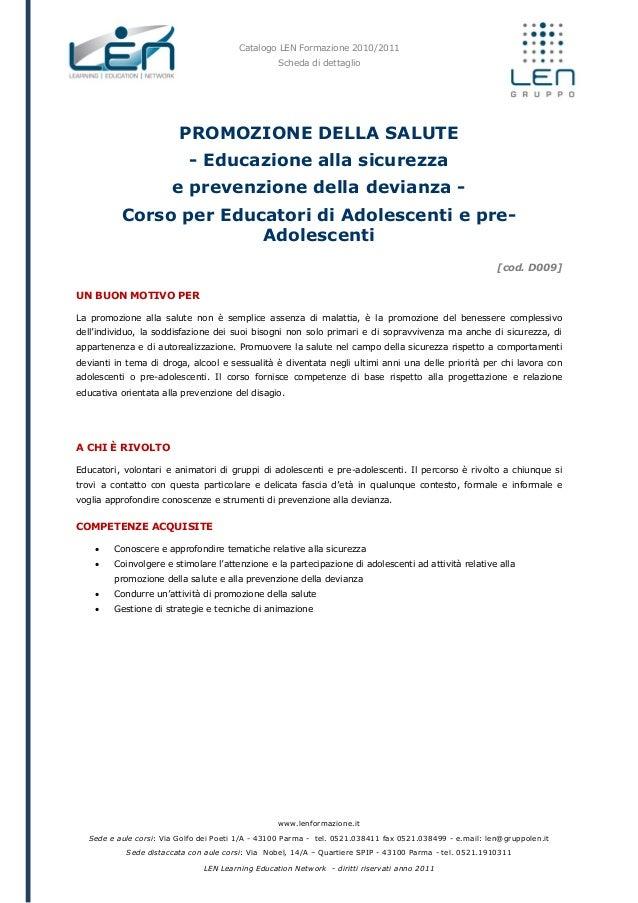 Catalogo LEN Formazione 2010/2011 Scheda di dettaglio www.lenformazione.it Sede e aule corsi: Via Golfo dei Poeti 1/A - 43...