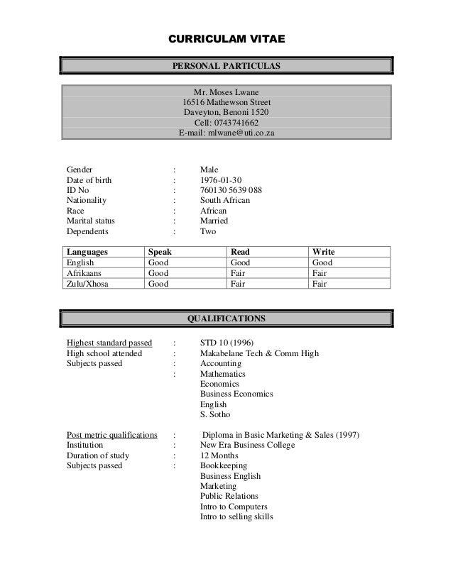 CURRICULAM VITAE PERSONAL PARTICULAS Mr. Moses Lwane 16516 Mathewson Street Daveyton, Benoni 1520 Cell: 0743741662 E-mail:...