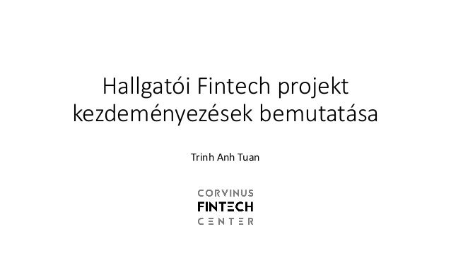 Hallgatói Fintechprojekt kezdeményezések bemutatása TrinhAnh Tuan