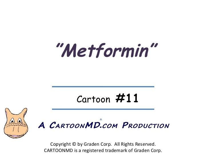""" Metformin"" Copyright © by Graden Corp.  All Rights Reserved. CARTOONMD is a registered trademark of Graden Corp. ® Carto..."