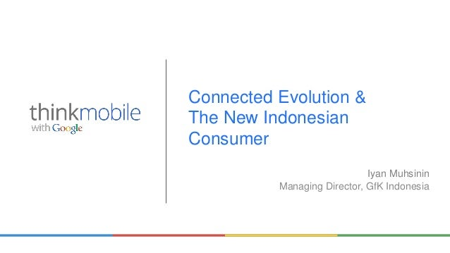 THINK MOBILE: Growing With the Indonesian Consumer
