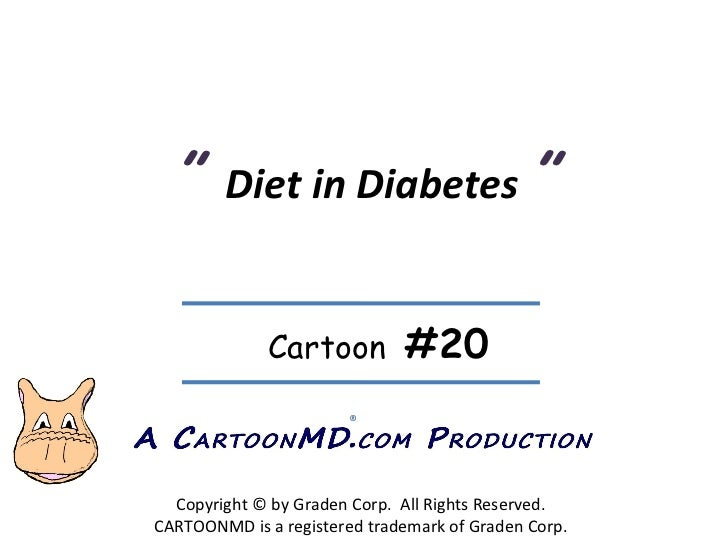 """  Diet in Diabetes   "" Copyright © by Graden Corp.  All Rights Reserved. CARTOONMD is a registered trademark of Graden Co..."