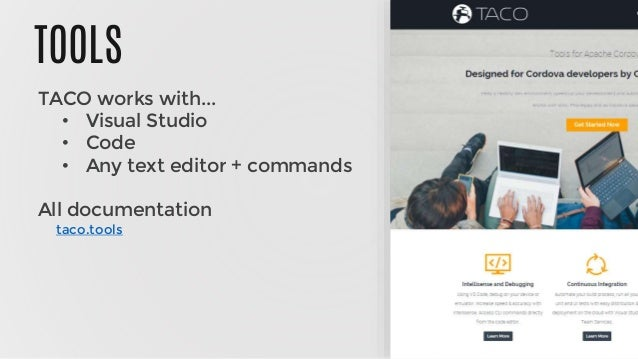 TOOLS TACO works with... • Visual Studio • Code • Any text editor + commands All documentation taco.tools