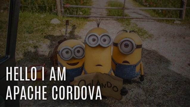 HELLO I AM APACHE CORDOVA