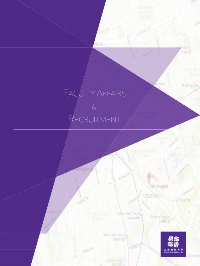 Offices of Faculty Affairs Faculty Recruitment NYU Shanghai New York University FACULTY AFFAIRS & RECRUITMENT