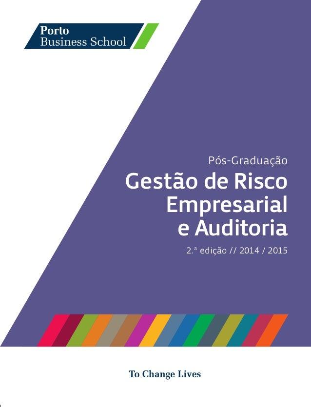 Pós-Graduação Gestão de Risco Empresarial e Auditoria 2.ª edição // 2014 / 2015