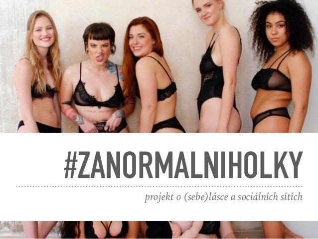 #ZANORMALNIHOLKY projekt o (sebe)lásce a sociálních sítích