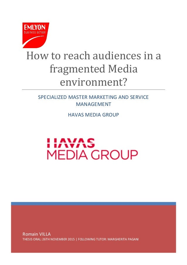 Romain VILLA THESIS ORAL: 26TH NOVEMBER 2015 | FOLLOWING TUTOR: MARGHERITA PAGANI How to reach audiences in a fragmented M...