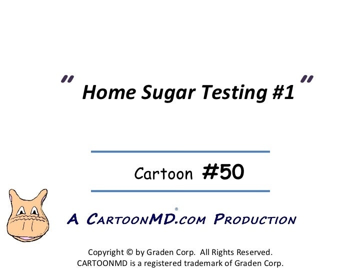 """  Home Sugar Testing #1 "" Copyright © by Graden Corp.  All Rights Reserved. CARTOONMD is a registered trademark of Graden..."