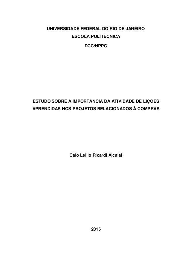 UNIVERSIDADE FEDERAL DO RIO DE JANEIRO ESCOLA POLITÉCNICA DCC/NPPG ESTUDO SOBRE A IMPORTÂNCIA DA ATIVIDADE DE LIÇÕES APREN...