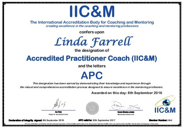 Linda Farrell This accreditation certificate remains the joint property of the IIC&M and the above on the proviso that the...