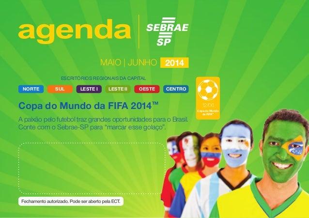 SUL LESTE IILESTE I CENTRONORTE OESTE ESCRITÓRIOS REGIONAIS DA CAPITAL Copa do Mundo da FIFA 2014TM A paixão pelo futebol ...